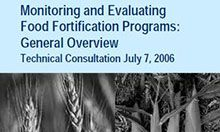 Report: Monitoring and Evaluating Food Fortification Programs: General Overview, Technical Consultation July 7, 2006