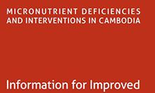 Micronutrient Deficiencies and Interventions in Cambodia: Information for Improved Programming