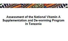Assessment of the National Vitamin A Supplementation and De-worming Program in Tanzania: Strategies for VAS and De-worming Distribution in Tanzania, Five Year Plan, June 27, 2011