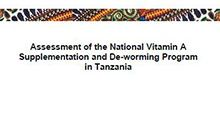 Assessment of the National Vitamin A Supplementation and De-worming Program in Tanzania Assessment Report, June 27, 2011