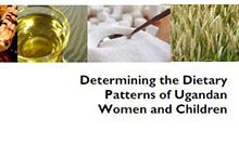 The 2008 Uganda Food Consumption Survey: Determining the Dietary Patterns of Ugandan Women and Children