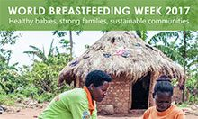 World Breastfeeding Week 2017: Healthy babies, strong families, sustainable communities